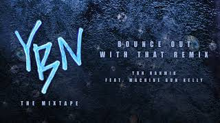 ybn-nahmir-bounce-out-with-that-remix-feat-machine-gun-kelly-official-audio.jpg