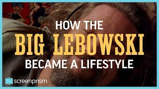 How The Big Lebowski Became a Lifestyle