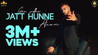 Jatt Hunne Aa – Gur Sidhu Video HD