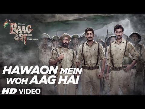 Hawaon Mein Woh Aag Hai Song - Raag Desh - Kunal Kapoor, Amit Sadh, Mohit Marwah, Shreya Ghoshal, KK