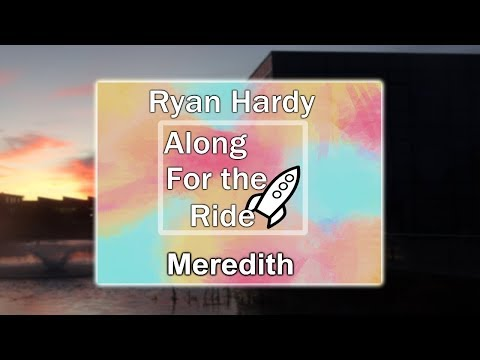 ♪ Ryan Hardy - Along for the Ride Ft. Merelyakin ♪ (REMASTERED)