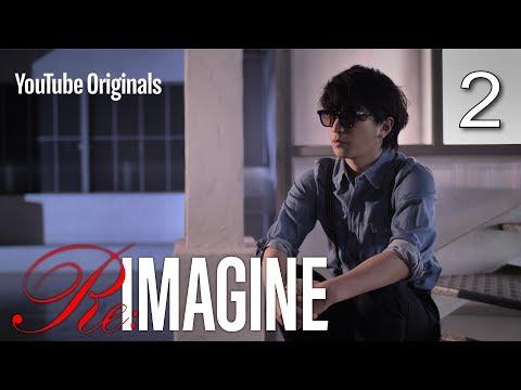 EP 2 The Beginning Of SEKAI NO OWARI  | Re:IMAGINE