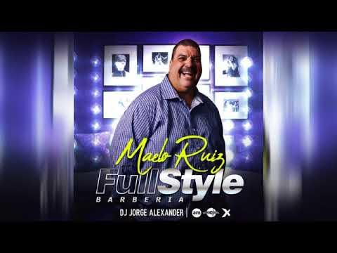 SALSA MAELO RUIZ · BARBERIA FULL STYLE · DJ JORGE ALEXANDER · ADIAN MIX   2018