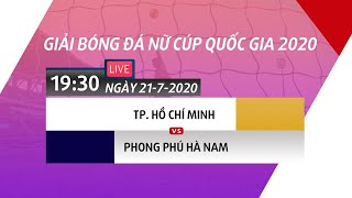 Trực tiếp | TP. HCM - Phong Phú Hà Nam | Giải bóng đá nữ Cúp Quốc gia 2020 | VFF Channel