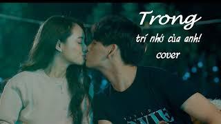 Trong Trí Nhớ Của Anh - Nguyễn Trần Trung Quân ( cover )