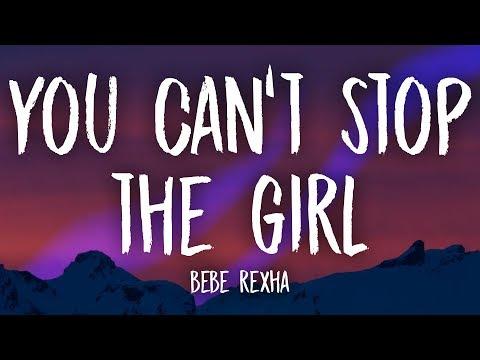 Bebe Rexha - You Can't Stop The Girl (Lyrics)