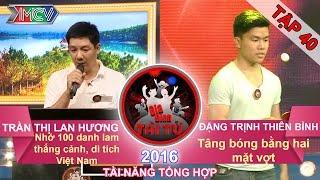 GIA ĐÌNH TÀI TỬ - Tập 40 | Nhớ 100 cảnh đẹp Việt Nam | Tâng bóng bằng hai mặt vợt | 19/06/2016