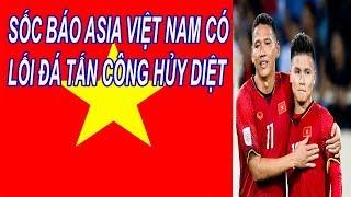 Sốc Báo Ngoại Việt Nam Có Lối Đá Tấn Công Hủy Diệt Đối Thủ Chỉ Trong Một Khoảnh Khắc