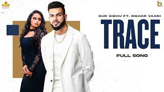 Trace – Gur Sidhu, MeharVaani Video HD