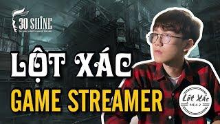 Game Streamer: Đẹp trai mới có triệu like | Lột Xác Tập 16 - Mùa 2 | 30Shine TV