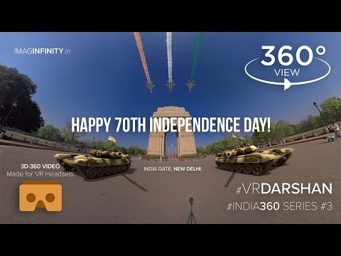 VR Celebrating India's 70th Independence Day 2016 - 3D 360 Video by bilawal