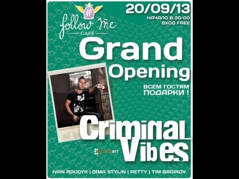 FOLLOW ME OPENING! 20 of september CRIMINAL VIBES