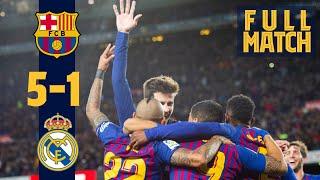FULL MATCH: Barça 5-1 Madrid (2018)   Unbelievable manita match at Camp Nou 👋