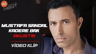 Mustafa Sandal - Kadere Bak ( Akustik Versiyon )