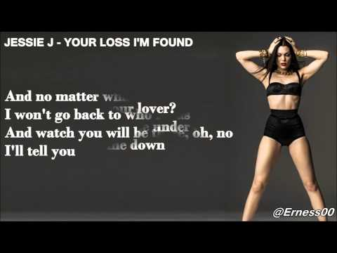 Jessie J - Your Loss I'm Found (+Lyrics)