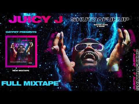 Juicy J - #shutdafukup [FULL MIXTAPE]