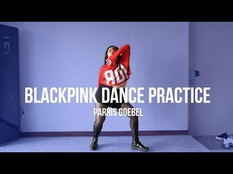 ON DANSE ENSEMBLE  ? #4 BLACKPINK DANCE PRACTICE - PARRIS GOEBEL
