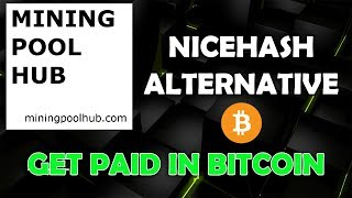 NiceHash Alternative - Mining Pool Hub - Get Paid in BTC