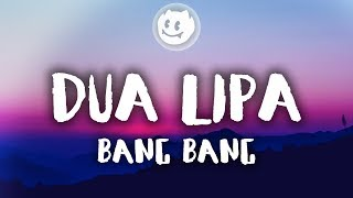 Dua Lipa ‒ Bang Bang (Lyrics / Lyric Video)