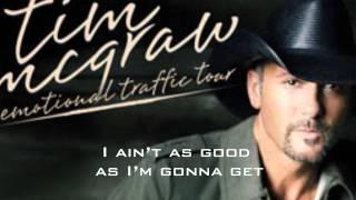 Better Than I Used to Be -- Tim McGraw (Lyrics on Screen)