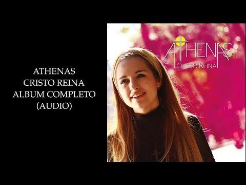 Athenas - Cristo Reina (Album Completo)