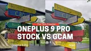 Oneplus 9 Pro Camera (Stock) Vs GCAM | This Needs To END NOW !!!
