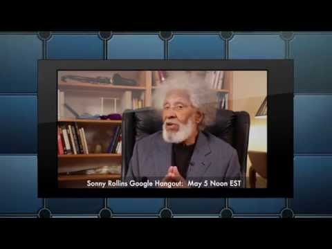 """Sonny Rollins Meets His Fans - A Google """"Hangout"""" - May 5 at Noon"""