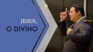 24/02/19 - Jesus, o divino - Pr. Adriano Camargo