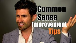 Common Sense Improvement Tips | 5 Ways To Improve Your Common Sense