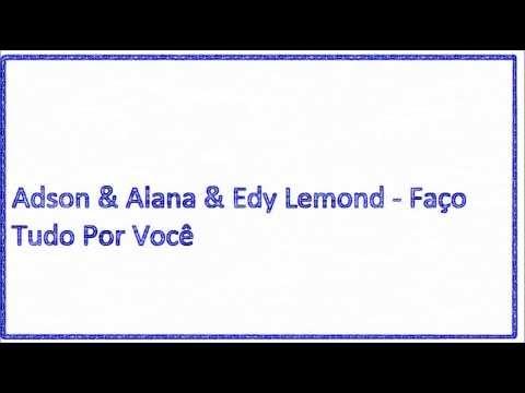 Baixar HIT 2014 Adson & Alana & Edy Lemond - Faço Tudo Por Você reMIX
