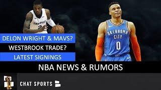 NBA News & Rumors: Russell Westbrook Trade? Mavs & Delon Wright? Latest Free Agency Signings?