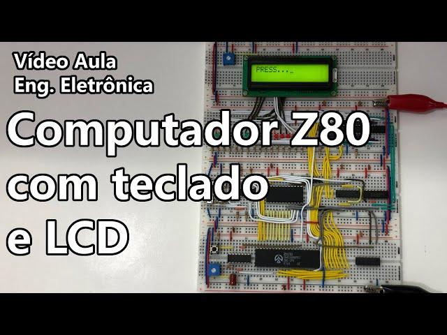 COMPUTADOR Z80 COM TECLADO E LCD | Vídeo Aula #327