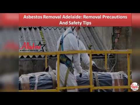 Asbestos Removal Adelaide Removal Precautions And Safety Tips