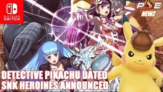 Nintendo Switch - Snack World & SNK Heroines Announced! Detective Pikachu (3DS) Dated!