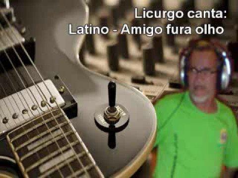 Baixar Mucao.com.br - Licurgo Canta - Latino - Amigo Fura Olho
