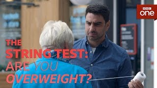 How Fat Are You? The String Test - BBC One