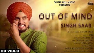 Out Of Mind – Singh Saab