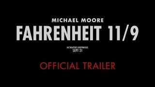 Michael Moore's FAHRENHEIT 11/9 : OFFICIAL TRAILER - In Theaters 9/21 HD