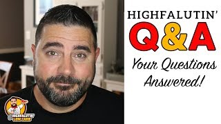 Highfalutin' Q&A - Your Questions Answered! - My Story - 30,000 Subscribers + 1 Year Channelversary!
