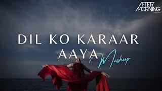 Dil Ko Karaar Aaya Mashup Aftermorning Chillout Video HD