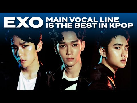 EXO MAIN VOCAL LINE IS THE BEST IN KPOP ☆