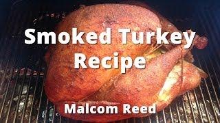 Smoked Turkey Recipe   How To Smoke a Whole Turkey