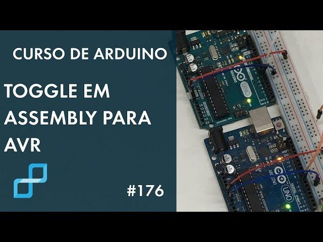TOGGLE EM ASSEMBLY PARA AVR | Curso de Arduino #176