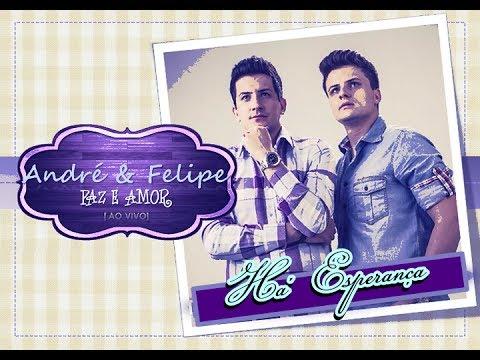 Baixar André e Felipe - Há Esperança (CD Paz e Amor) - 2013