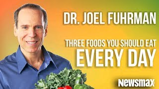 Dr. Joel Fuhrman : 3 Foods You Should Eat Every Day