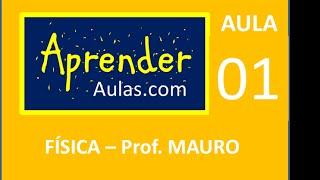F�SICA - AULA 1 - PARTE 1 - MEC�NICA: INTRODU��O. CONCEITOS FUNDAMENTAIS. CINEM�TICA