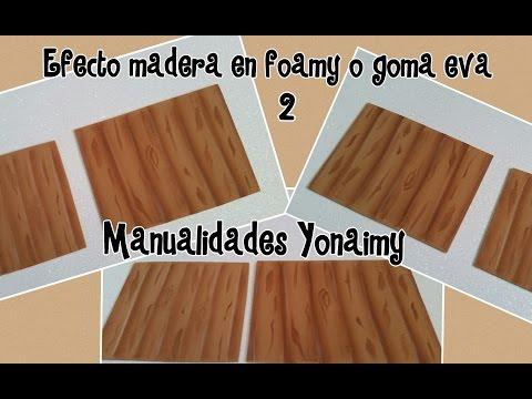 EFECTO MADERA  EN FOAMY O GOMA EVA  ( 2 ) .
