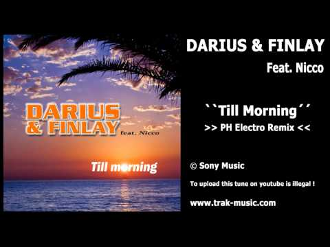 Darius & Finlay feat. Nicco - Till Morning (PH Electro Remix)