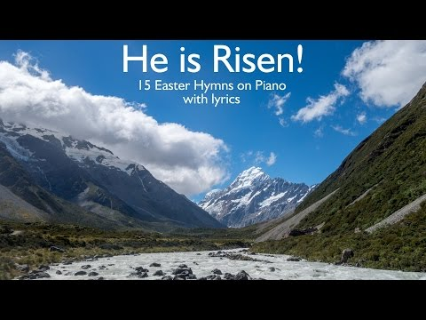 He is Risen!  15 Easter Hymns on Piano with lyrics