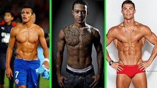 Top 30 cầu thủ bóng đá nổi tiếng có thân hình đẹp nhất thế giới